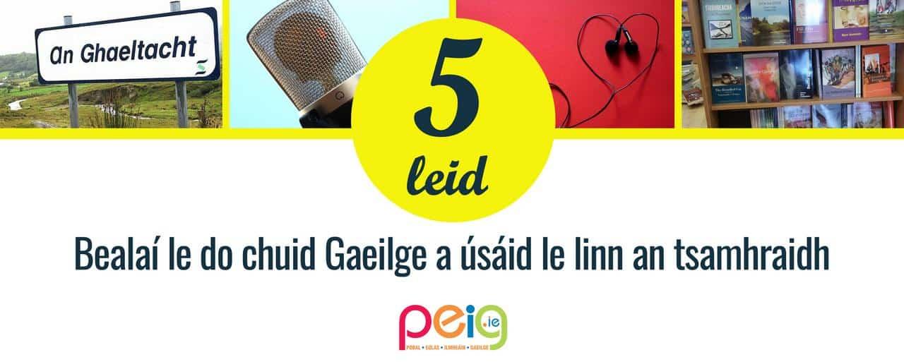 Bealaí le do chuid Gaeilge a úsáid le linn an tsamhraidh