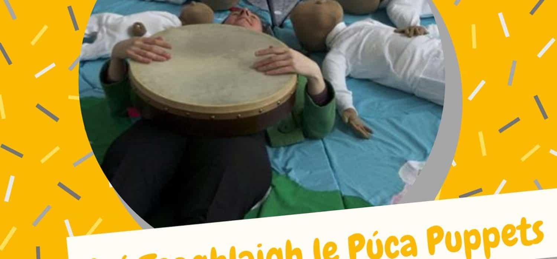 Seo Teaghlaigh le Púca Puppets