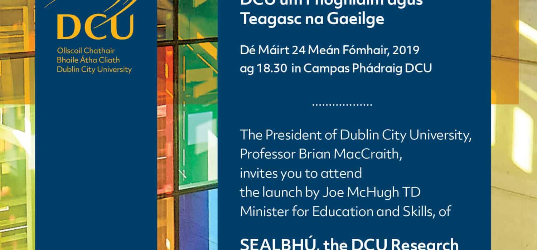 Seoladh SEALBHÚ, Lárionad Taighde DCU um Fhoghlaim agus Teagasc na Gaeilge