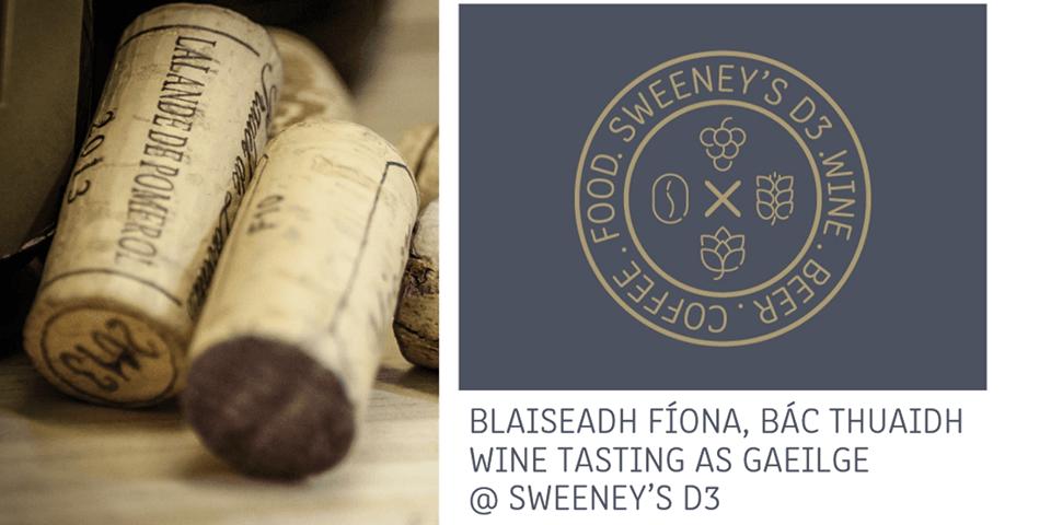Blaiseadh Fíona, BÁC Thuaidh - Wine Tasting As Gaeilge