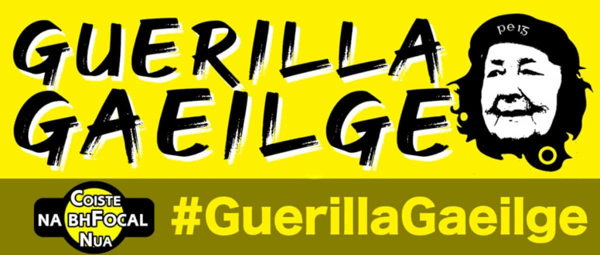 Feachtas 'maslach' é #GuerillaGaeilge 'that could kill our ancient poetic language'