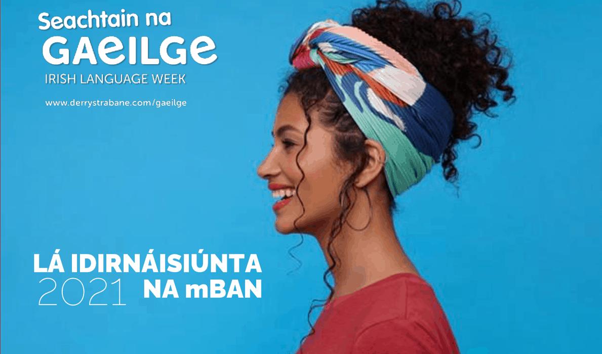 Lá Idirnáisiúnta na mBan – 'Ag Déanamh Ceiliúradh ar Mhná agus an Ghaeilge: Dúshláin agus Deiseanna'