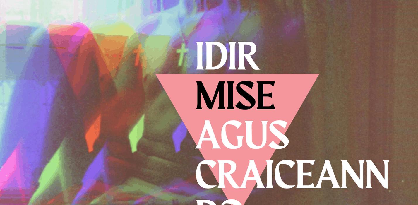 Dráma Nua Gaeilge ag Fringe 2021: Idir Mise agus Craiceann do Chluaise